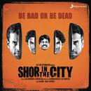 Shor in the City (Original Motion Picture Soundtrack)/Sachin Jigar & Harpreet