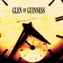 Waiting for A.M./Glen Of Guinness