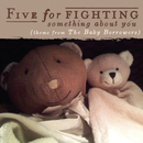 Something About You (Theme From The Baby Borrowers)/Five for Fighting