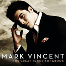 The Great Tenor Songbook/Mark Vincent