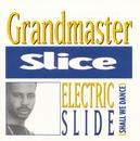Electric Slide (Shall We Dance)/Grandmaster Slice