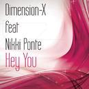 Hey you feat.Nikki Ponte/Dimension-X
