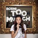 Too Much/Börni