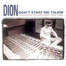 Don't Start Me Talkin'/Dion