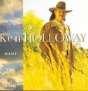 He Who Made The Rain/Ken Holloway