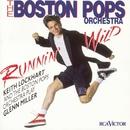 Runnin' Wild--Keith Lockhart and the Boston Pops Play Glenn Miller/Keith Lockhart