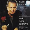 Vivir para Cantarlo (En Directo)/Victor Manuel