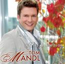 Alles aus Liebe zu Dir/Tom Mandl