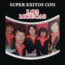 Super Exitos Con/Los Muecas