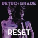 Reset/Retro/Grade