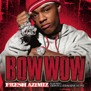 Fresh AZIMIZ (Featuring J-Kwon and Jermaine Dupri)/Bow Wow