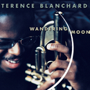 Wandering Moon/Terence Blanchard