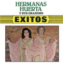 Hermanas Huerta Y Sus Grandes Exitos/Hermanas Huerta