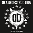 Fuck Yeah/Death Destruction