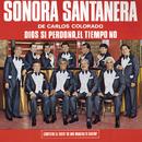 Sonora Santanera Dios Sí Perdona, El Tiempo No/La Sonora Santanera