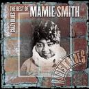 Crazy Blues: The Best Of Mamie Smith/Mamie Smith