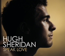 Speak Love/Hugh Sheridan