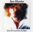 All The Good Ones Are Taken (With Bonus Tracks)/Ian Hunter