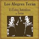 15 Éxitos Auténticos De Terán Vol. 2/Los Alegres De Terán
