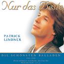 Nur das Beste - Die größten Hits/Patrick Lindner
