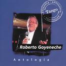 Antologia Roberto Goyeneche/Roberto Goyeneche