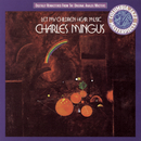 Let My Children Hear Music/Charles Mingus