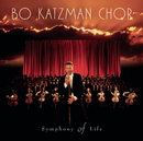 Symphony of Life/Bo Katzman Chor
