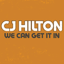 We Can Get It In/CJ Hilton