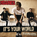 It's Your World/The Dares
