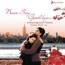 Never Say Good Bye/Naveen Kumar