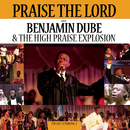The Collections Vol. 1/Praise The Lord with Benjamin Dube & The High Praise Explosion