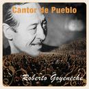 Cantor de Pueblo: Roberto Goyeneche/Roberto Goyeneche