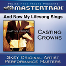 And Now My Lifesong Sings [Performance Tracks]/Casting Crowns