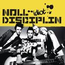 Idiot/Noll Disciplin