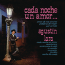 Cada Noche Un Amor/Agustín Lara
