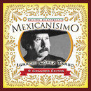 Mexicanisimo-Bicentenario/Ignacio López Tarso/Ignacio López Tarso