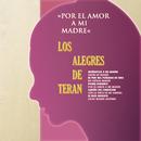 Por Amor A Mi Madre/Los Alegres De Terán
