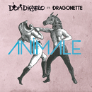 Animale feat.Dragonette/Don Diablo