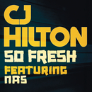 So Fresh feat.Nas/CJ Hilton