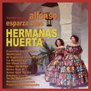 Homenaje A Alfonso Esparza/Hermanas Huerta