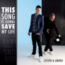 This Song Is Gonna Save My Life/Lester & Abdou