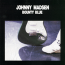 Bounty Blue/Johnny Madsen