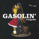 A Foreign Affair/Gasolin'