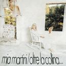 Oltre La Collina.../Mia Martini