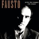 Atras Dos Tempos V-M Tempos/Fausto
