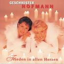 Frieden in allen Herzen/Geschwister Hofmann