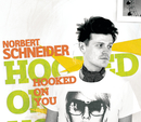 Hooked On You/Norbert Schneider