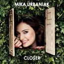 Closer/Mika Urbaniak