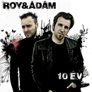 10 év - Best Of Roy & Ádám/Roy & Ádám