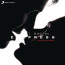 Bhopal Express (Original Motion Picture Soundtrack)/Shankar Ehsaan Loy